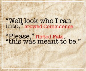 Coincidence-Fate